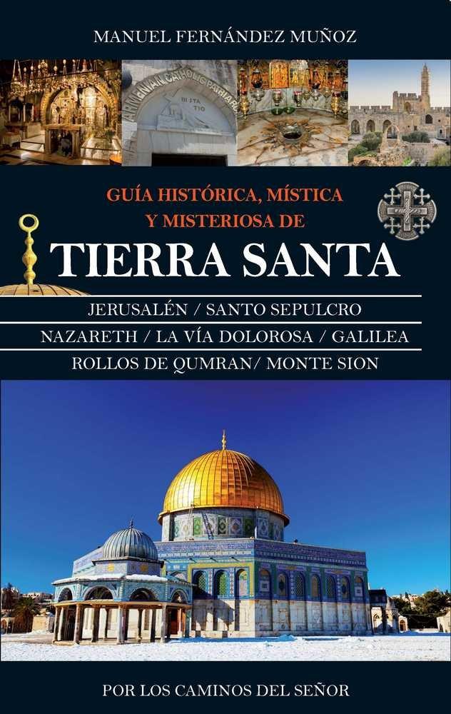 Guia historica mistica y misteriosa de tierra santa