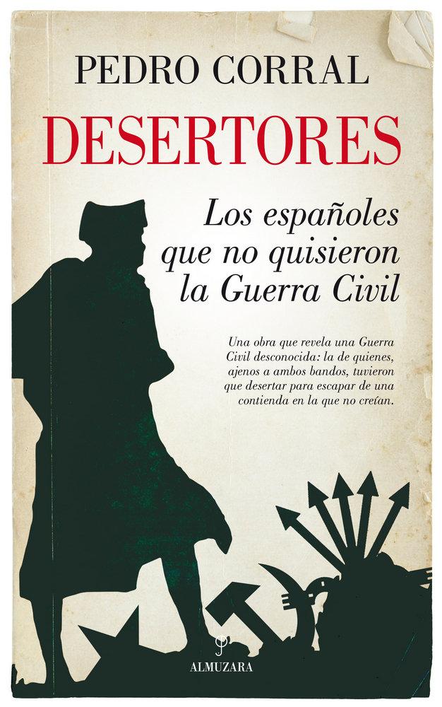 Desertores los españoles que no quisieron la guerra civil