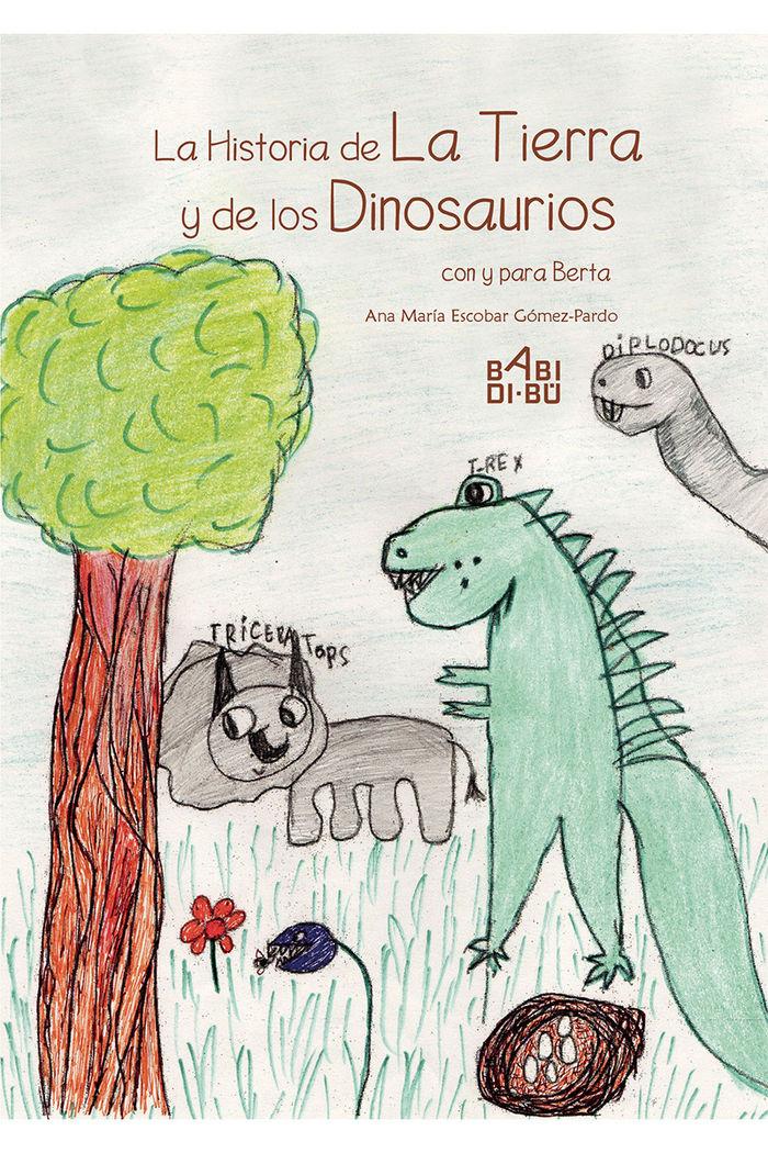 Historia de la tierra y de los dinosaurios con y para berta