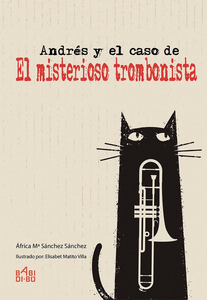 Andres y el caso de el misterioso trombonista