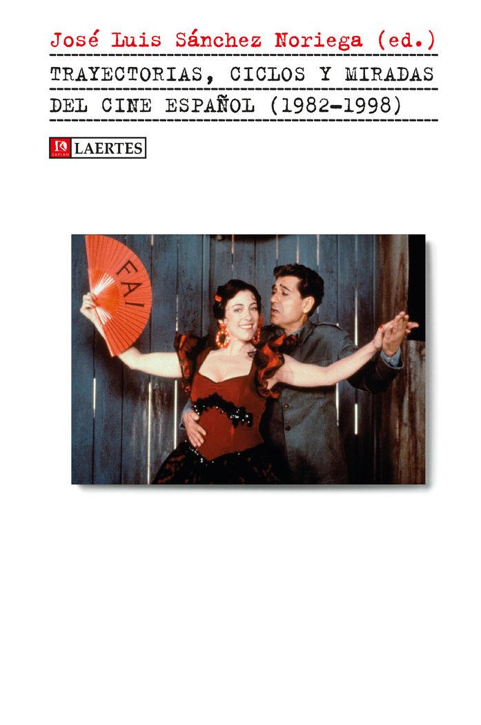 Trayectorias ciclos y miradas del cine español 1982 1998