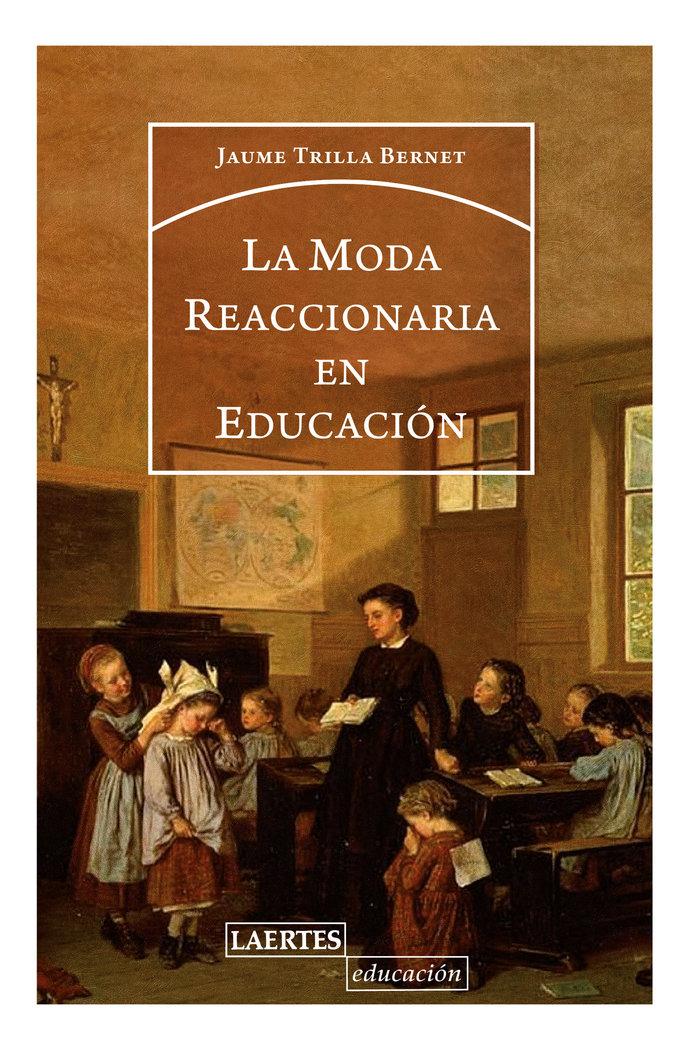 Moda reaccionaria en educacion,la