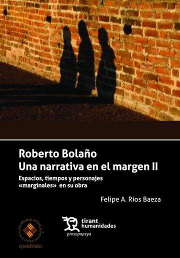 Roberto bolaño. una narrativa en el margen ii. espacios, tie