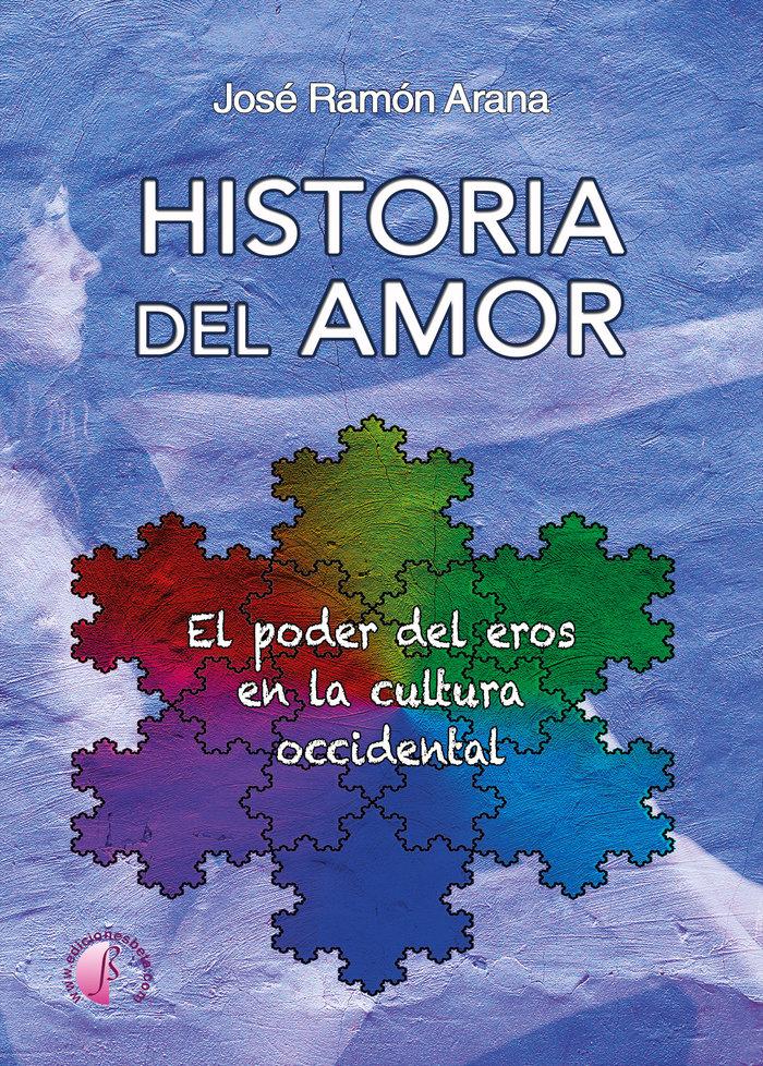 Historia del amor el poder del eros en la