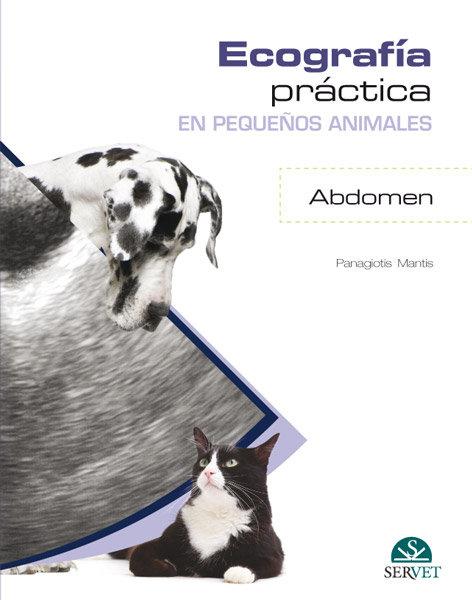 Ecografia practica en pequeños animales. abdomen.