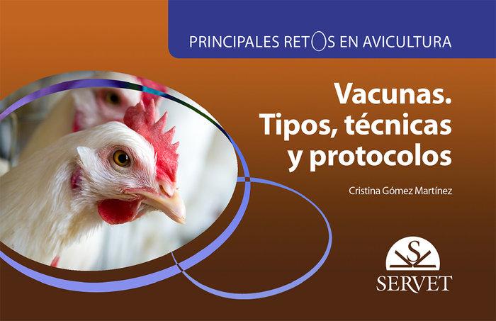Principales retos en avicultura. vacunas. tipos, tecnicas y