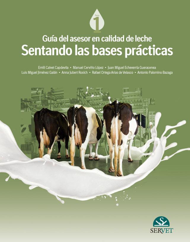 Guia del asesor en calidad de leche. sentando las bases prac