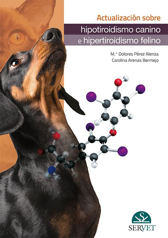 Actualizacion sobre hipotiroidismo canino e hipertiroidismo