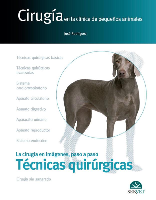 Cirugia en la clinica de pequeños animales tecnicas quirurg
