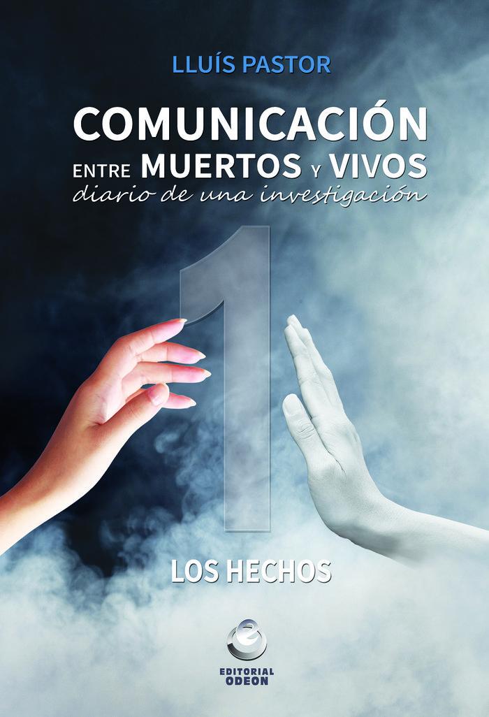 Comunicacion entre muertos y vivos 1 los hechos