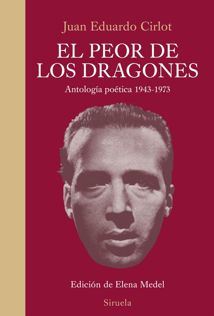 Peor de los dragones antologia poetica 1943-1973