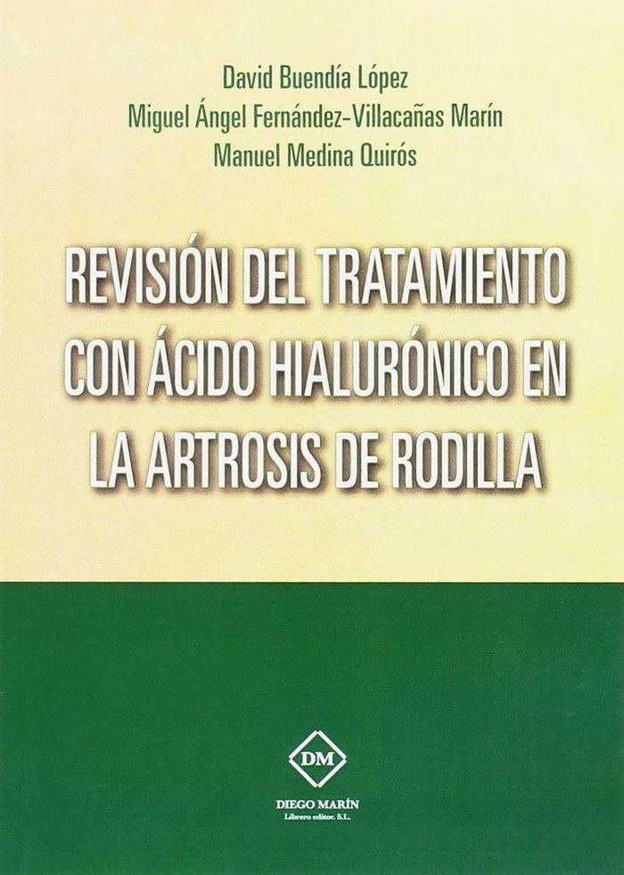 Revision del tratamiento con acido hialuronico en la artrosi