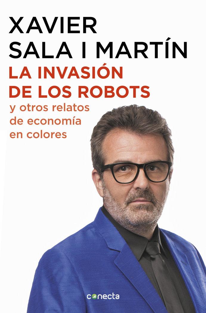 Invasion de los robots y otros relatos de economia,la