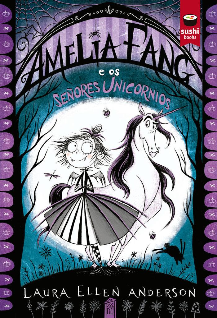 Amelia fang e os señores unicornios - gal