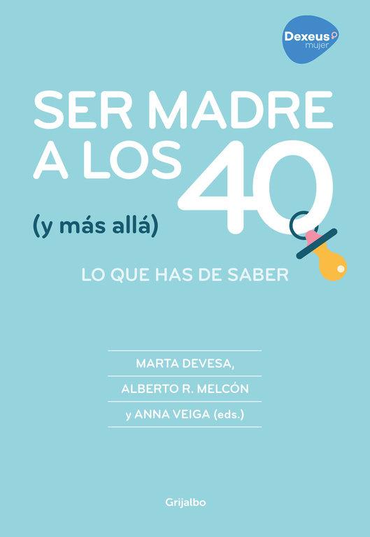 Ser madre a los 40 (y mas alla)