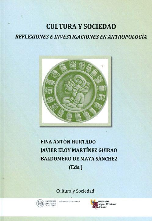 Cultura y sociedad reflexiones e investigaciones en antropol