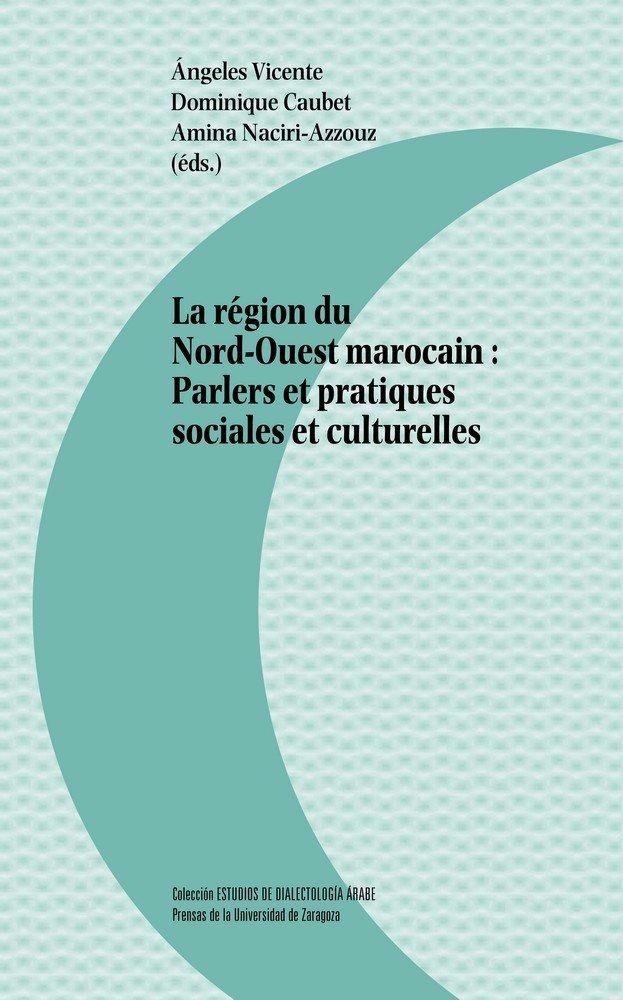 Region du nord ouest marocain parlers et practiques sociles