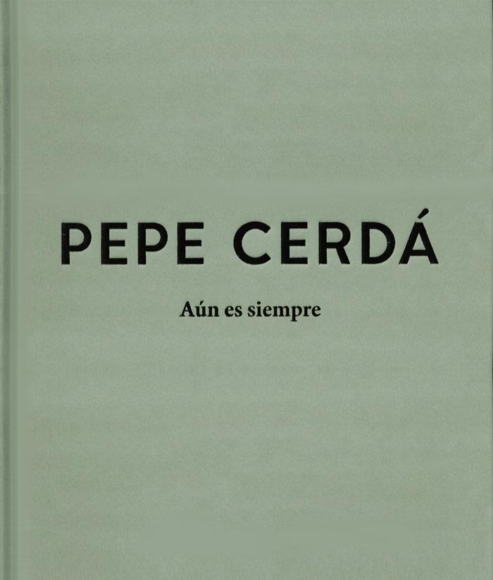 Pepe cerda. aun es siempre