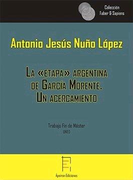 Etapa argentina de garcia morente. un acercamiento,la