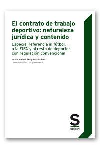 Contrato de trabajo deportivo: naturaleza juridica y conteni