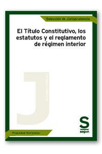 Titulo constitutivo, los estatutos y el reglamento de regime
