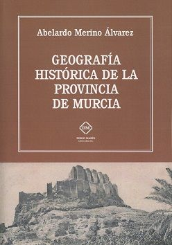 Geografia historica de la provincia de murcia