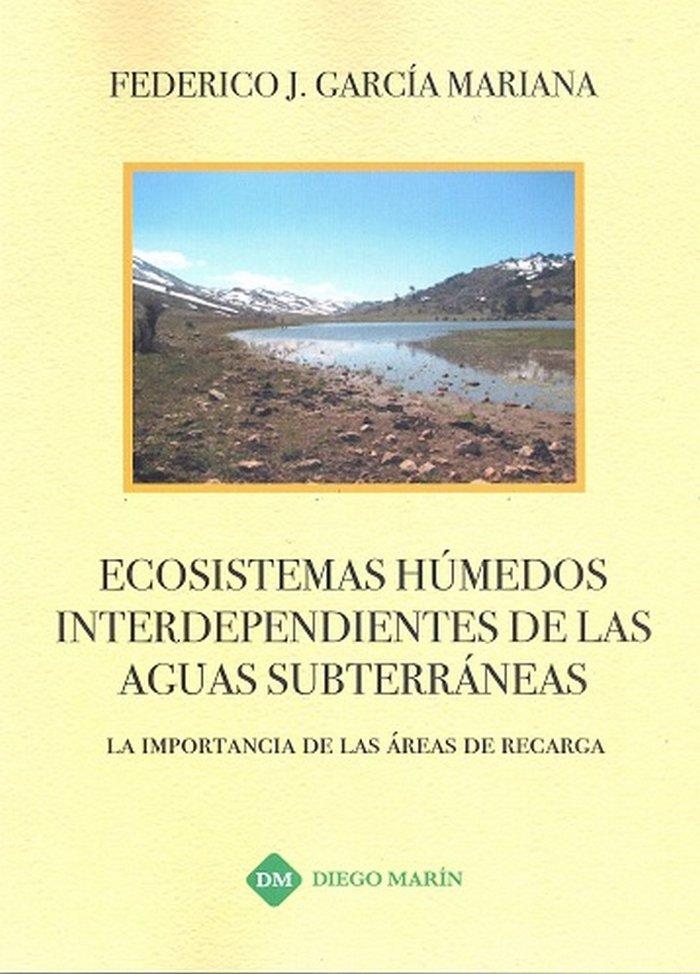 Ecosistemas humedos interdependientes de las aguas subterran