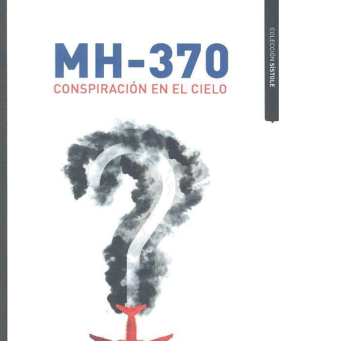 Mh-370 conspiracion en el cielo