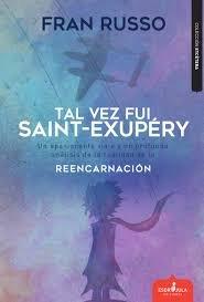 Tal vez fui saint exupery reencarnacion