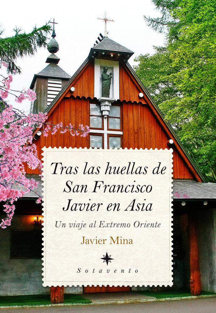 Tras las huellas de san francisco javier en asia