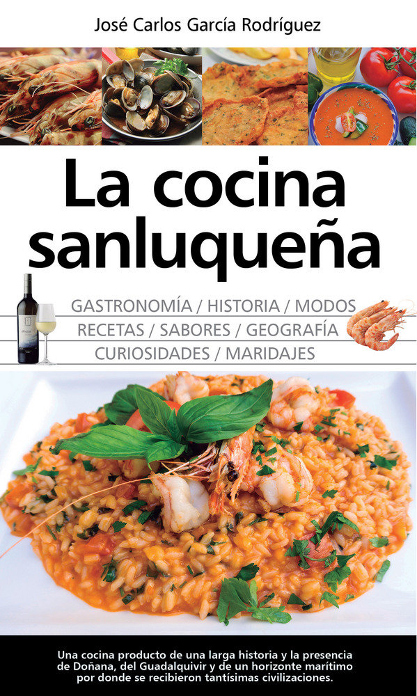Cocina sanluqueña historia modos y sabores,la