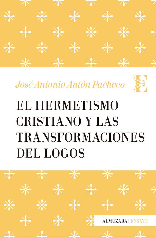 Hermetismo cristiano y la transformacion del logos, el