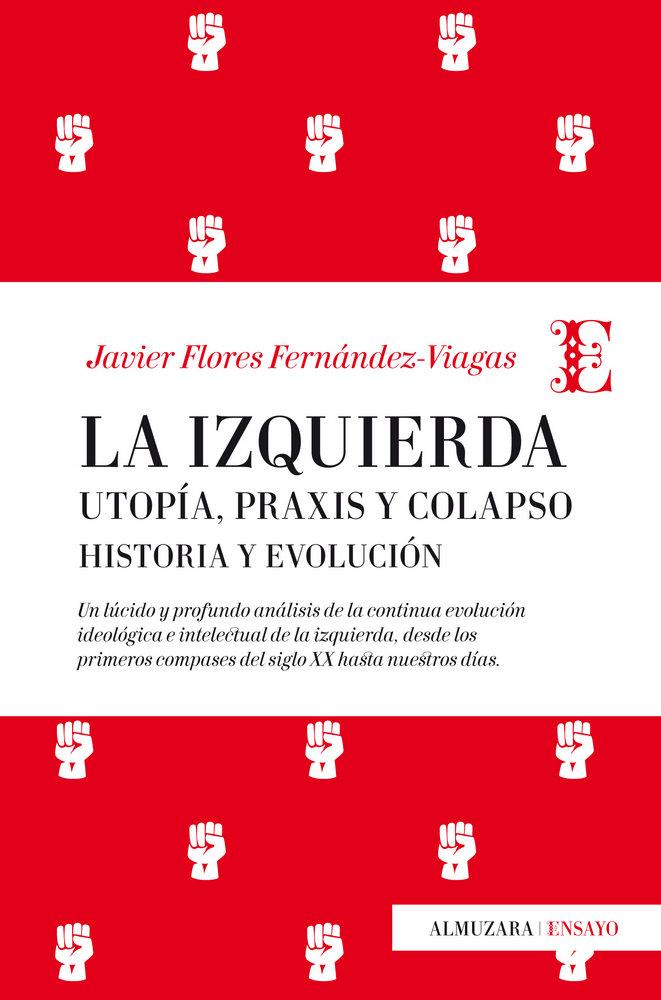 Izquierda la utopia praxis y colapso historia y evolucion