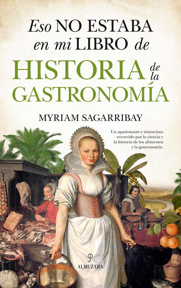 Eso no estaba en mi libro de historia de la gastronomia