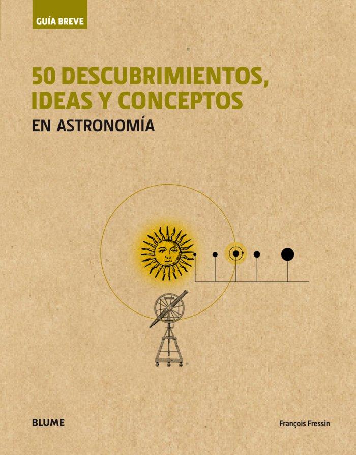 Guia breve 50 descubrimientos ideas y conceptos en astronom