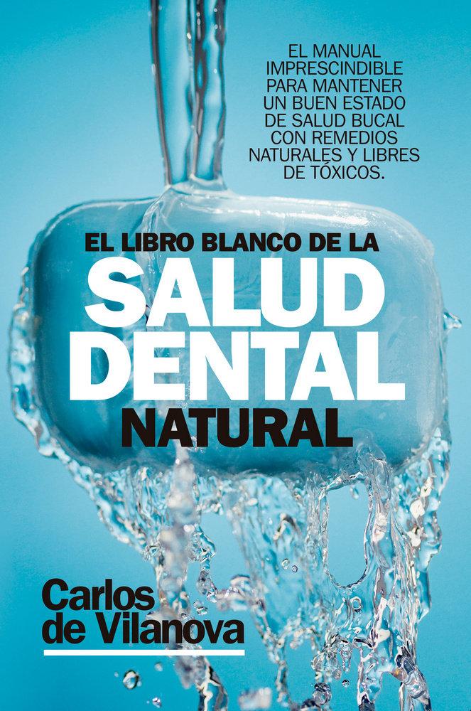 Libro blanco de la salud dental natural,el