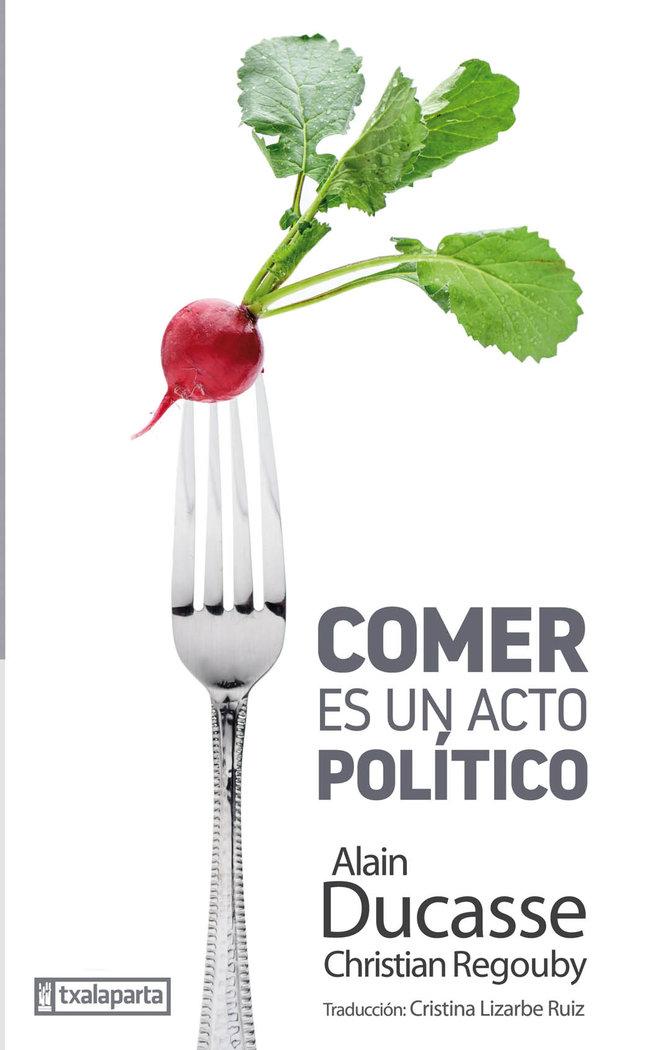 Comer es un acto politico