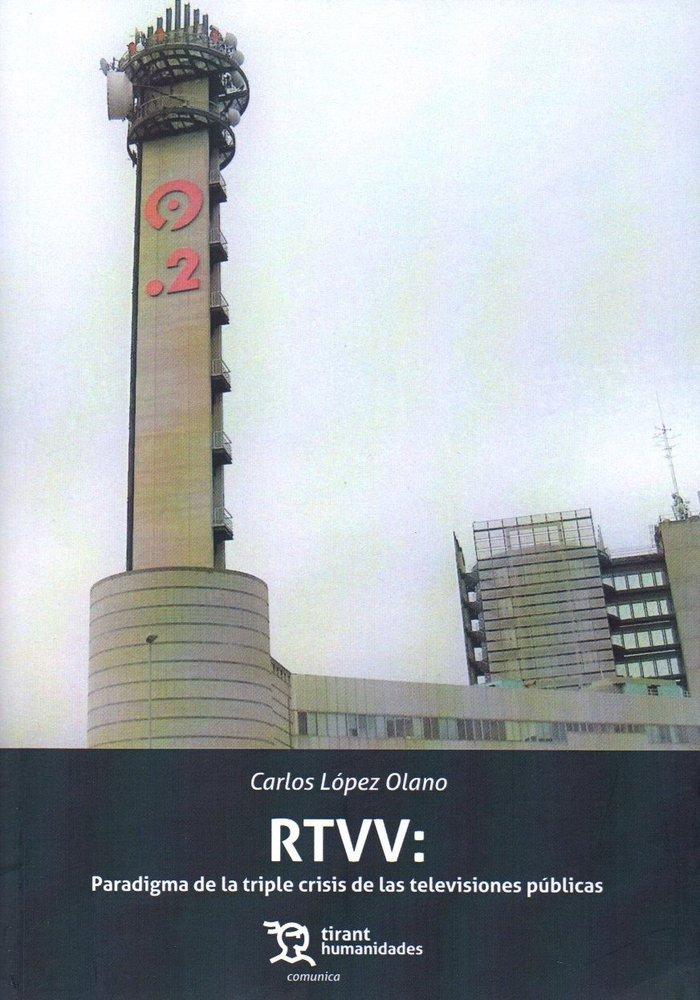 Rtvv paradigma de la triple crisis de las televisiones publ