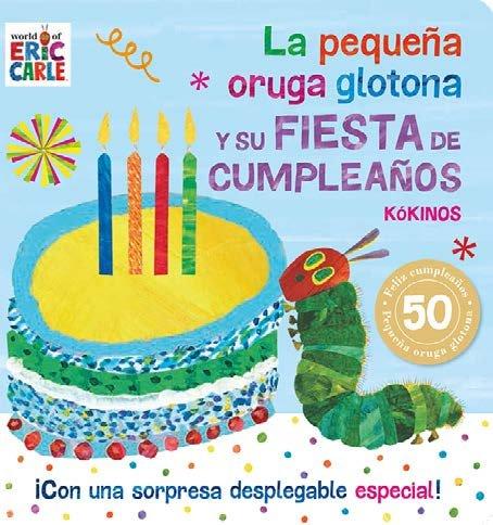 Pequeña oruga glotona y su fiesta de cumpleaños,la