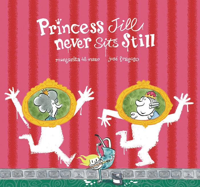 Princess jill never sits still - ing
