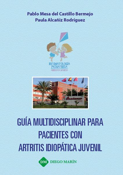 Guia multidisciplinar para pacientes con artritis idiopatica