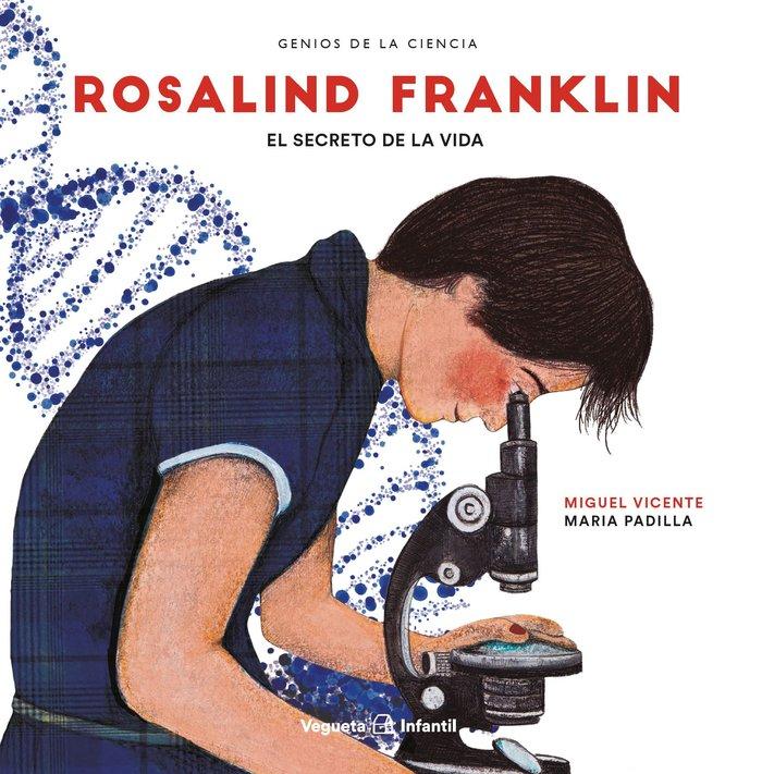 Rosalind franklin el secreto de la vida