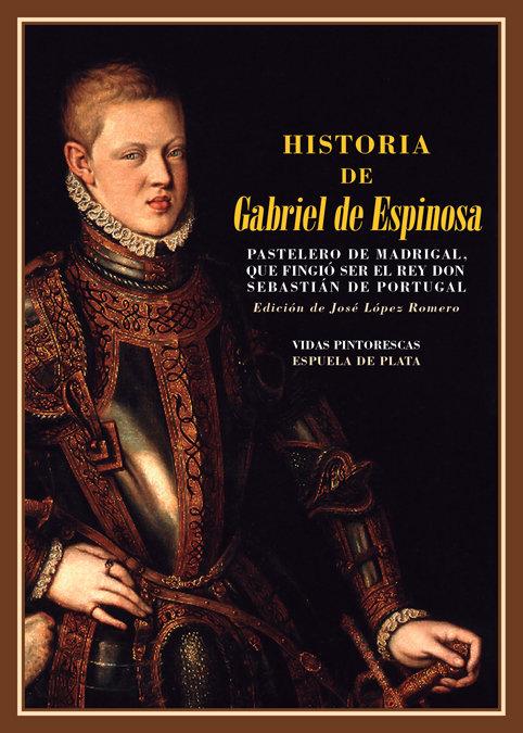 Historia de gabriel de espinosa pastelero de madrigal