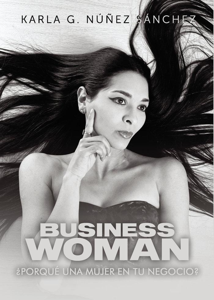 Bussiness woman porque una mujer en tu negocio
