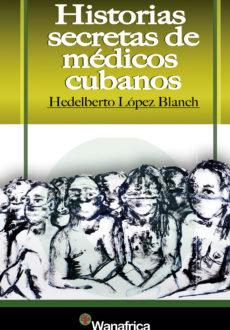 Historias secretas de medicos cubanos
