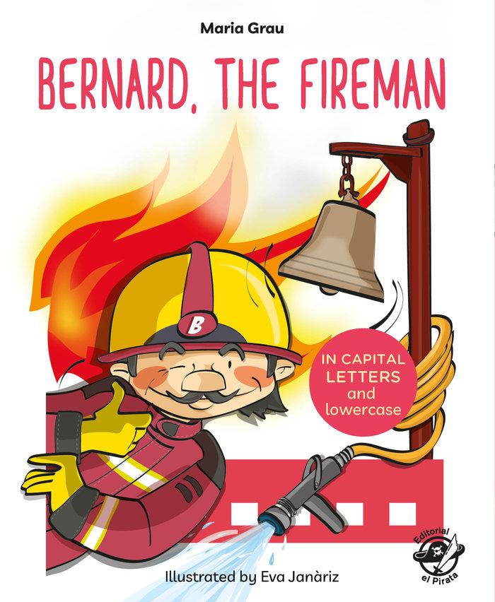 Bernard the fireman