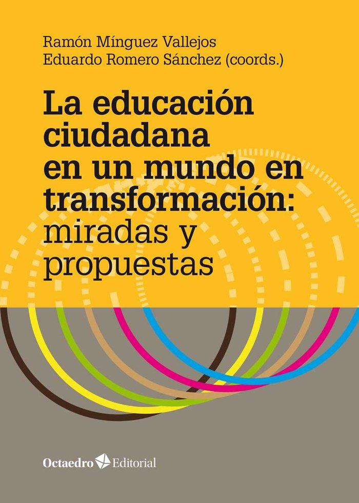 Educacion ciudadana en un mundo en transformacion miradas