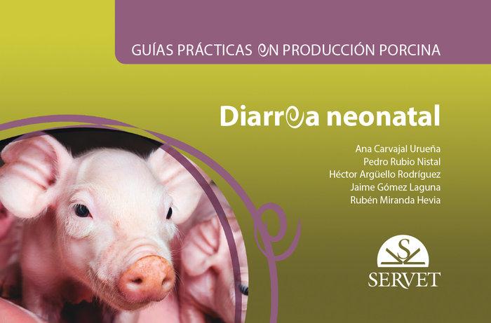 Guias practicas en produccion porcina. diarrea neonatal