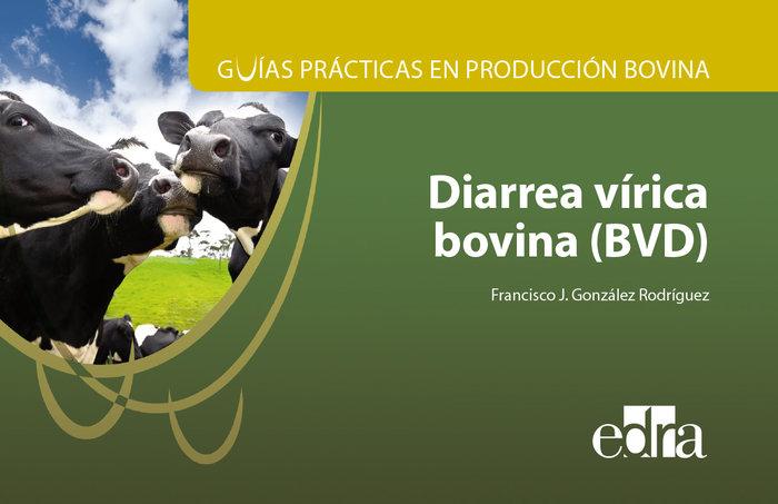 Guias practicas en produccion bovina. bvd