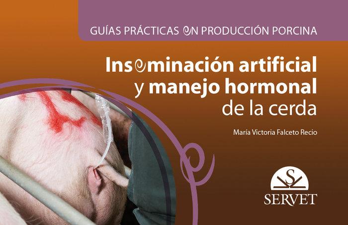 Guias practicas en produccion porcina. inseminacion artifici